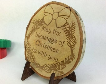 Wood Christmas Ornament, Blessings of Christmas, engraved wood slice with stand