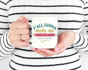 Y'All Gonna Make Me Lose My Mind | Funny Mug | Mother's Day Gift | Funny Gift | Funny Coffee Cup | DMX | Rap Lyrics Mug | Gift for Mom | M16