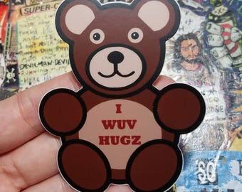 Vinyl Sticker - I wuv hugs bear