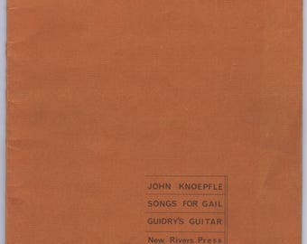 Vintage Sixties Songs for Gail Guidry's Guitar New Rivers Press, 1969 by John Knoepfle Signed Inscribed Am Poetry Lit