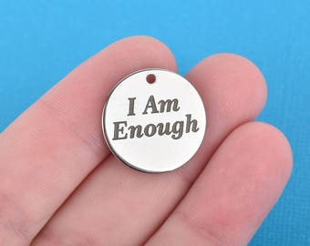 """I AM ENOUGH Charms, Stainless Steel Quote Charms, Silver Charms, 20mm (3/4""""), choose quantity, cls0184"""