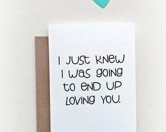 "Love Card "" I just Knew "" Loving you, I love you, Anniversary Card, Relationship Card, Boyfriend Card, Husband Card, Wife Card, Girlfriend"