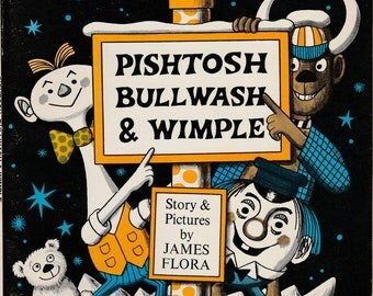 James Flora children's book Pishtosh, Bullwash & Wimple, silly nonsense story of missing gravity, polar bears and stolen North Pole, raree