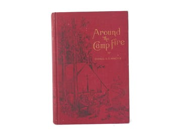 c.1896 Camping Book Around the Campfire by Charles G.D Roberts Canadian Exploration and History
