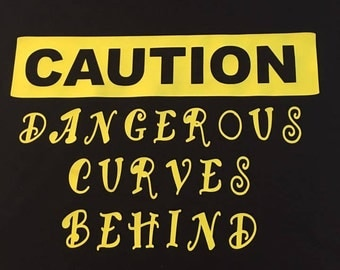 Caution Dangerous Curves Behind