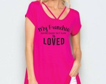 My French Bulldog is Loved Pink Scoop Neck A line Tunic Shirt - Womens Tee. Criss Cross Oversize T-Shirt