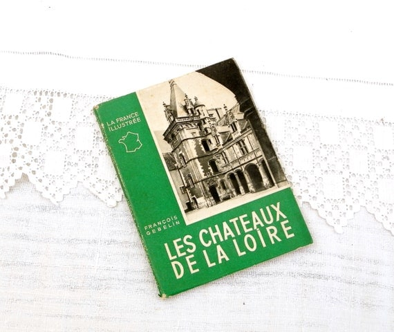 Vintage Tourist Guide to the Castles of the Loire Valley / Les Chateaux de la Loire  Western France Printed in 1948, French Vacation