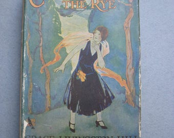 Art Deco Era Novel Coming Through the Rye by Grace Livingston Hill, Published by Grosset & Dunlap, Copyright 1926 by J.B. Lippincott Company