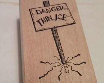 Retired Rubber Stamp Art    -  Sign .  Danger Thin Ice