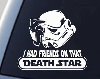 I had friends on that deathstar, Star Wars Car Decal, Stormtrooper, Darth Vader, Star Wars Decal, Star Wars Car Decal, Star Wars Sticker,