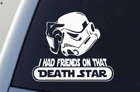 I Had Friends On That Deathstar Star Wars Car Decal - Star wars car decals