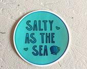 Funny Sticker. Vinyl Sticker. Trendy Sticker. Cute Sticker. Laptop Sticker. Salty As The Sea. Seashell Sticker.