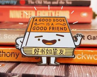 "Enamel Pin ""A Good Book is a Good Friend"""