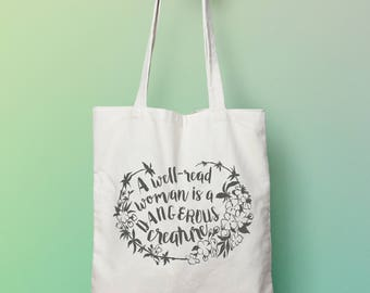 A Well-Read Woman Is A DANGEROUS Creature: Book Lover, Tote Bag, bibliophile, read to me, reader