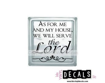 As for me and my house we will serve THE LORD - Scripture Vinyl Lettering for Glass Blocks - Craft Decals