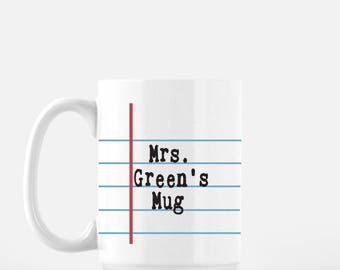 Notebook Paper Graphic© Ceramic Mug. Personalize with your name or your favorite teacher's name.