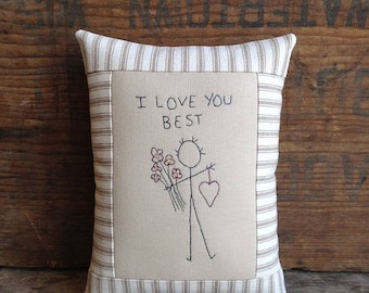 I Love You Best Pillow. Hand drawn. Hand-stitched.  Small Pillow. Hand Embroidery. Love You Best Pillow. Love You Best Gift. Love You Best.