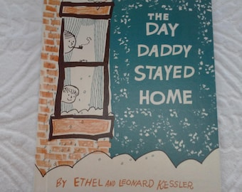 The Day Daddy Stayed Home Ethel and Leonard Kessler 1959 Junior Books