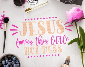 Jesus Loves Me svg, Christian svg, Christian Cut File, Hot Mess svg, Christian Baby svg, eps, dxf, Cut Files for Silhouette for Cricut