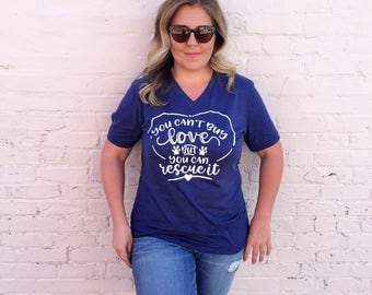 Dog Rescue Shirt, You can't buy love Unisex V Neck, S-2Xl, Dog Mom Shirt, Dog Mom Gift, Rescue Dog Mom, Fur Mama Shirt