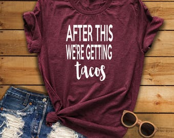 After this we're getting tacos, Taco Tuesday, Tacos and Tequila, Fiesta Shirts, Mexico Trip, Taco Tuesday Shirt, Tequila Shirt