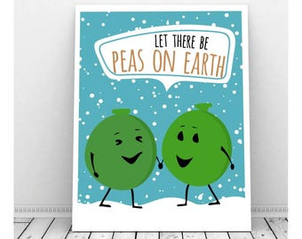 Let There Be Peas on Earth, Funny Pun Art, Instant Download, Printable Art, Christmas Download, Funny Kitchen Art, Funny Art, Vegetable Art