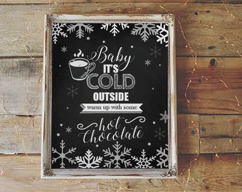 Customizable - Chalkboard style - Baby it's cold outside, warm up with some hot chocolate bar sign, hot drink, food station sign 8x10