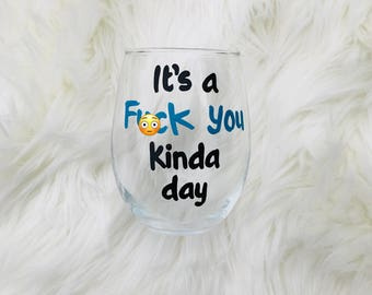 It's a Fuck You Kinda Day handpainted wine glass MATURE CONTENT /funny wine glasses/ funny wine sayings