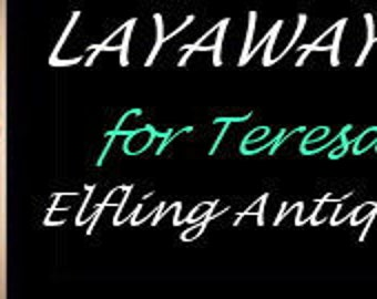 LAYAWAY for Teresa