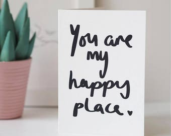 You Are My Happy Place Hand Lettered Valentines Day Card - Anniversary Card - Hand Lettered Card - Valentines Day Card - Love Card