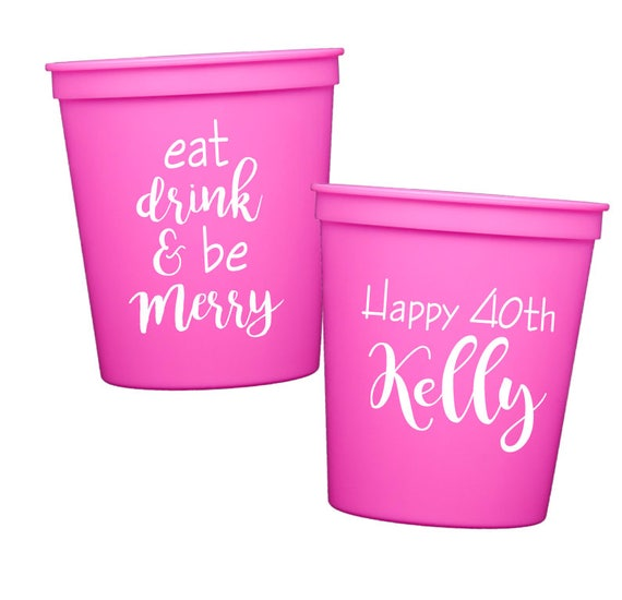 Eat drink and be merry birthday cups