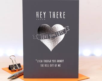 Funny Love Card; Silver Foil; Love You Lots; Foil Card; Grey And Silver Love Card; Anniversary Card; GC662