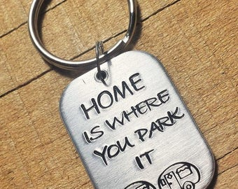 Camper Keychain - Camping Keyring - Gift for Campers - Home is Where You Park It - Camper Gift - Camping Key Chain - Camper Keyring