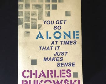 Charles Bukowski - You Get So Alone at Times That it Just Makes Sense 1989 3rd Printing Black Sparrow Press