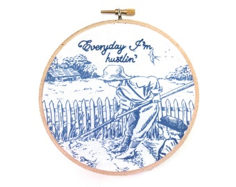 Everyday I'm Hustlin' / Rick Ross / Hustlin' / Hand Stitched Song Lyric / Embroidery Hoop Wall Art /Funny Hip Hop Home Decor / Rap Toile Art