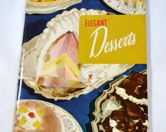 Elegant Desserts Vintage Cookbook Culinary Arts Institute 1955 1950s Cookbook 1950s Dessert Cookbook Vintage Entertaining Retro Cookbook