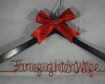 Firefighter Wife Hanger, Wedding Hanger, Bride Hanger, Hanger for Wedding Dress, Firefighter Wedding, Personalized Hanger