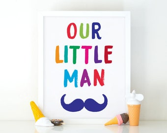 Our little man, Quote print, room decor, boys print,Moustache print, Colorful print, Little man, Baby boy, nursery wall art, Mountains quote