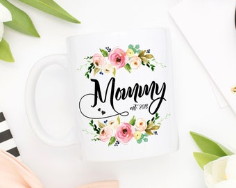 Mommy Est 2018 Mug,New Mom Mug,New Mom Gift,First Time Mom Mug,Mom To Be Gift,Mom Established,Baby Shower Gift,Mom To Be,Mommy Est Gift