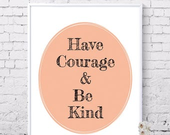 Have Courage, Be kind, Printable wall art, peach, Typo art, Inspirational quotes, Motivational quotes, Digital prints, Instant download
