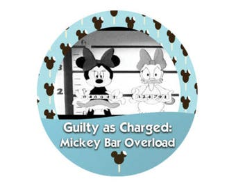 Guilty as Charged: Mickey Bar Overload Button - Minnie Mouse Pin - Daisy Duck Pin - Theme Park Button - Best Friends Button