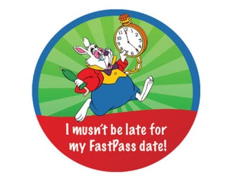 I Musn't Be Late for my Fast Pass Date! Button - Alice in Wonderland Button - Theme Park Button - Disney Park Button - Rabbit Button