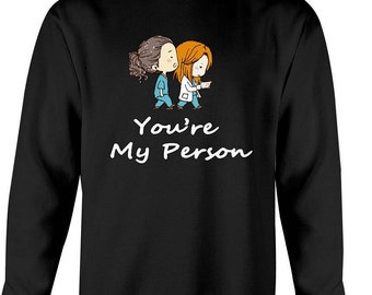 Grey's anatomy sweatshirt - You are my person sweatshirt, youre my person, greys anatomy sweatshirt, you're my person , greys anatomy gifts