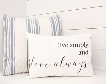 Live Simply Love Always - Throw Pillow Cover - 12x16 pillow cover