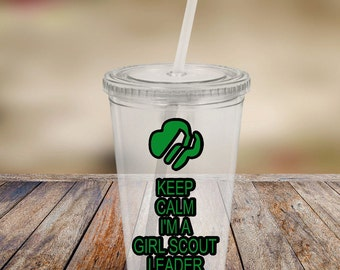 Girl Scout Leader, Brownie Leader, Troop Leader, Keep Calm I'm A Girl Scout Leader, Acrylic Tumbler, Personalized Tumbler, Custom