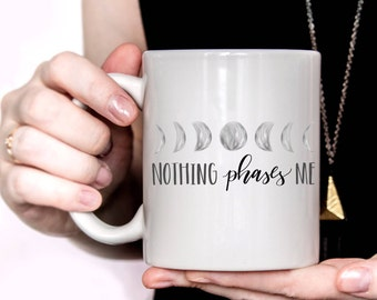 Nothing Phases Me Moon Luna Lunar Phase Solar Eclipse Planets Earth Funny Coffee Mug Cup