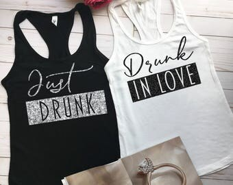 Bachelorette Party Shirt, Bride Shirt, Drunk in Love, Just Drunk, Bridal Shirts, Bachelorette Tanks, Bridal Party Bachelorette Partye b13