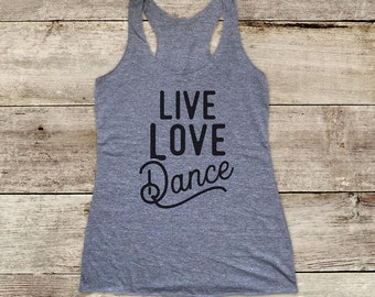 Live Love Dance yoga workout funny Soft Tri-blend Soft Racerback Tank fitness gym yoga exercise birthday gift