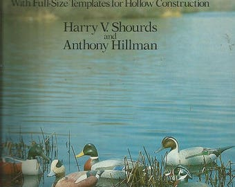 Vintage CARVING DUCK DECOYS - Full-Size Templates for Hollow Construction - By:  H. Shourds & Anthony Hillman - c. 1981