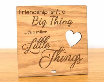 Friendship Isnt A Big Thing Its A Million Little Things Plaque For Best Friend